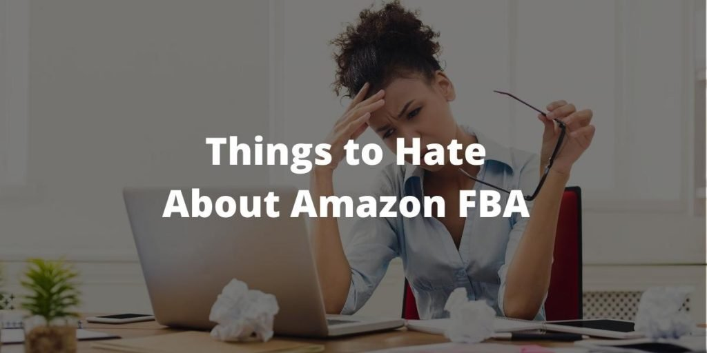 Things to hate about Amazon FBA