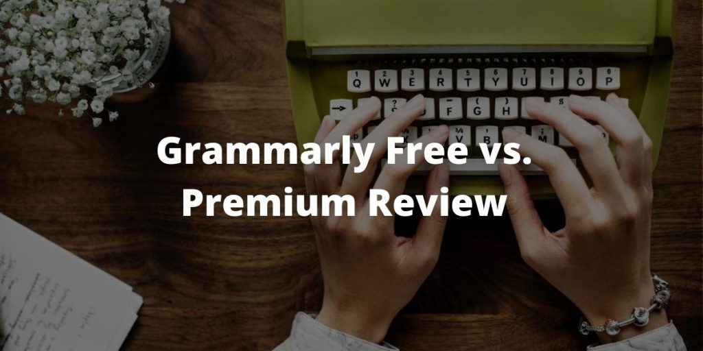 Grammarly Free vs. Premium Review