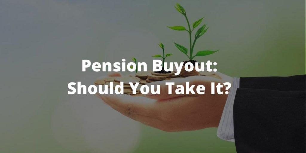Pension buyout - should you take it?