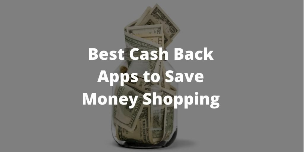 Best Cash Back Apps to Save Money Shopping