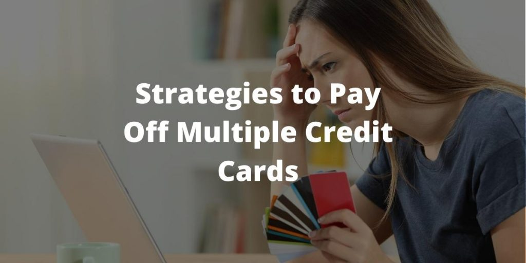 Strategies to Pay Off Multiple Credit Cards