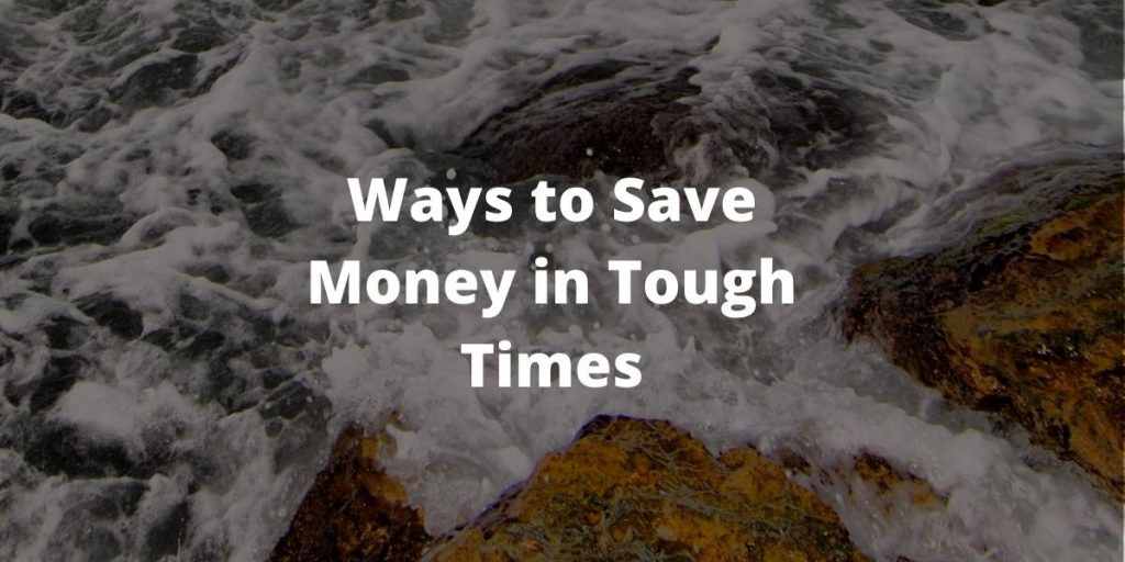 Ways to save money in tough times