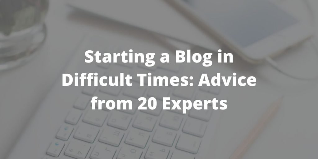 Starting a Blog in Difficult Times