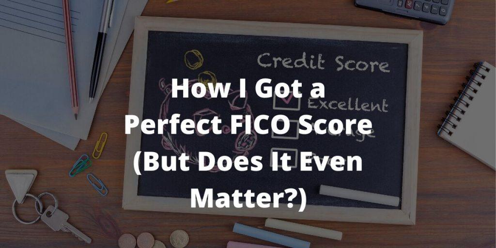 How I Got a Perfect FICO Score