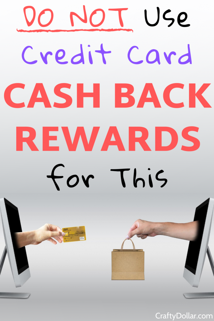 Don't use credit card cash back rewards for this