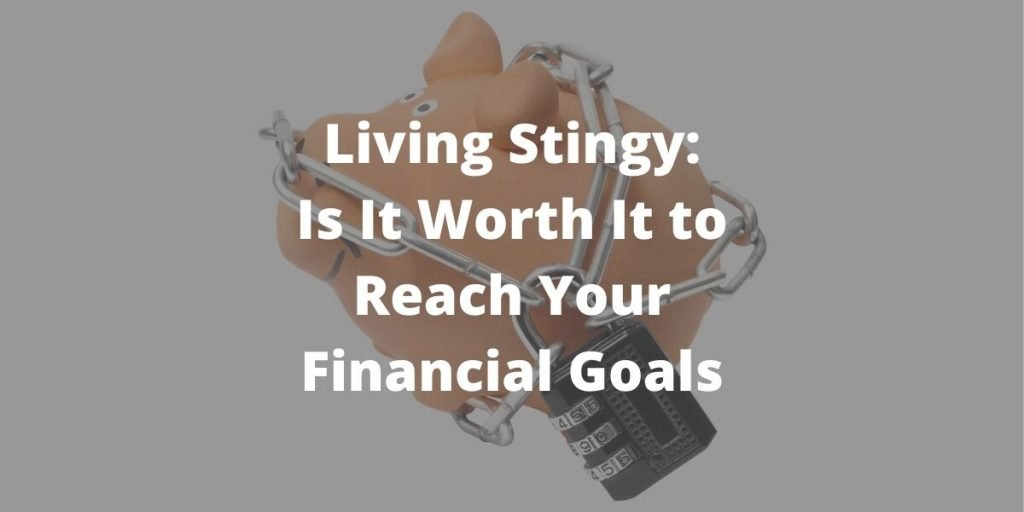 Living Stingy: Is It Worth It?