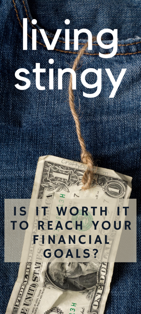 Living Stingy: Is It Worth It to Reach Your Financial Goals?
