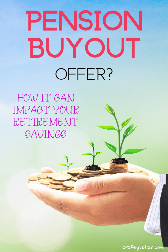 Pension buyout offer? How it can impact your retirement savings.