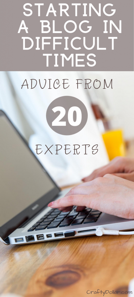 Starting a Blog in Difficult Times: Advice from 20 experts.