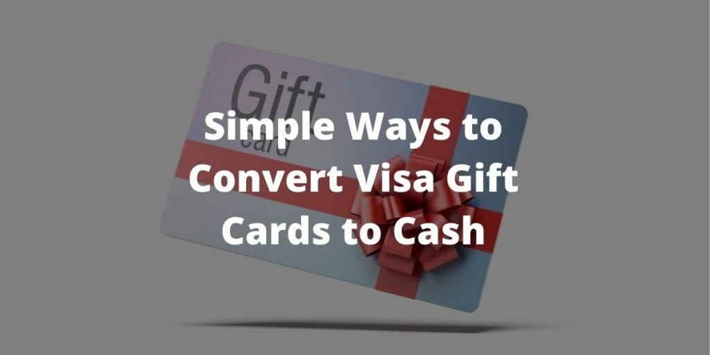 Convert Visa Gift Cards into Cash
